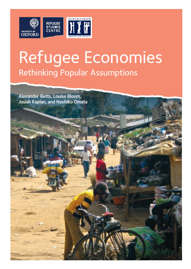 Refugee Economies: Rethinking Popular Assumptions